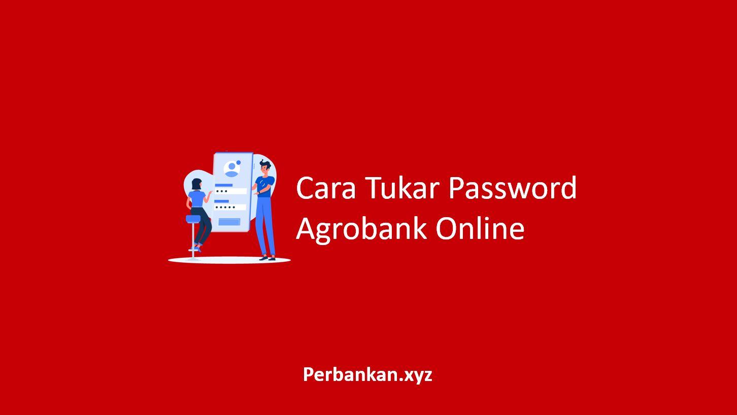 Cara Tukar Password Agrobank Online