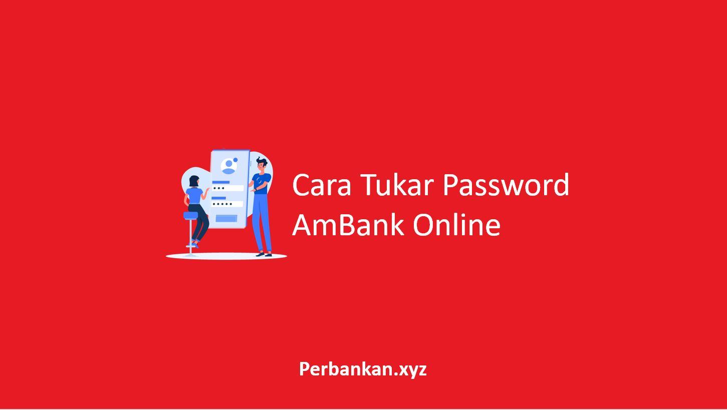Cara Tukar Password AmBank Online