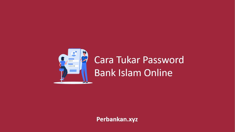 Cara Tukar Password Bank Islam Online