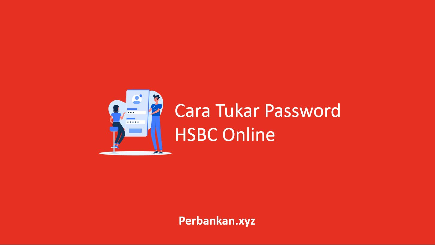 Cara Tukar Password HSBC Online