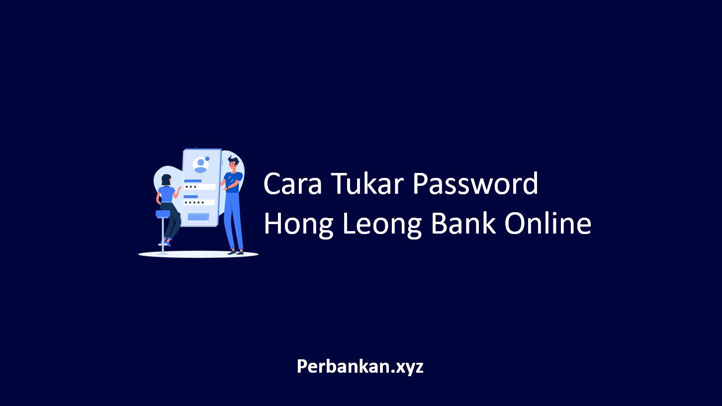 Cara Tukar Password Hong Leong Bank Online