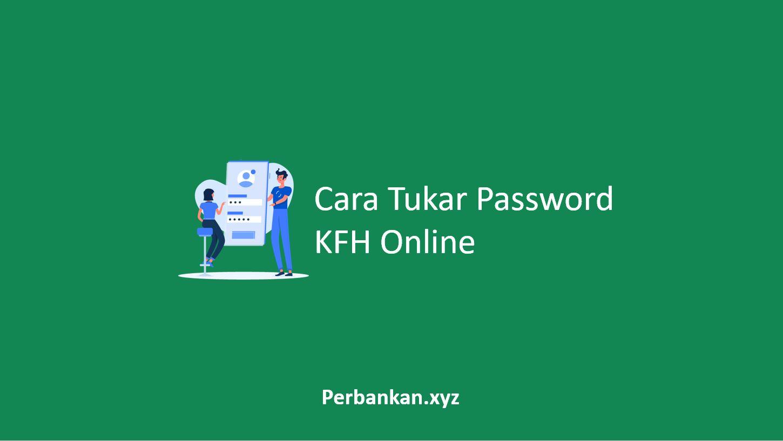Cara Tukar Password KFH Online