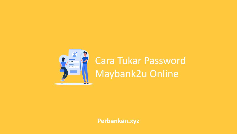 Cara Tukar Password Maybank2u