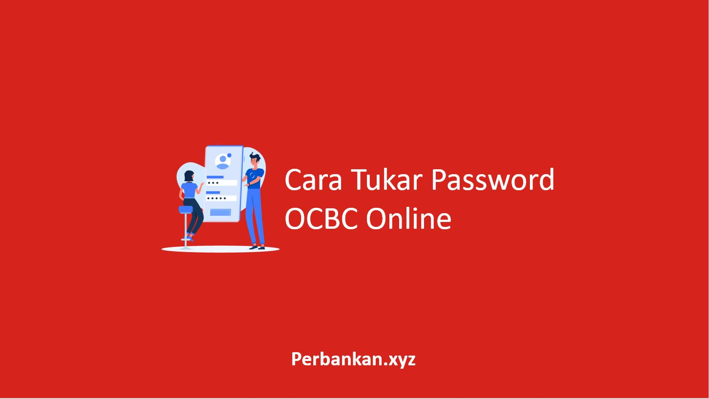 Cara Tukar Password OCBC Online