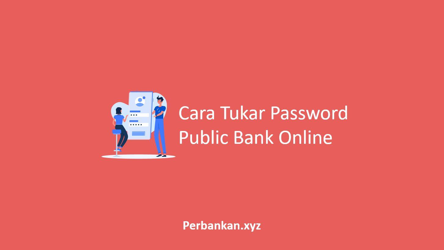 Cara Tukar Password Public Bank Online