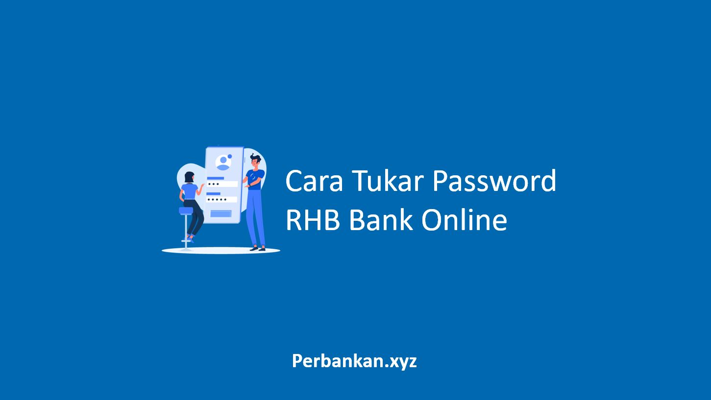 Cara Tukar Password RHB Bank Online