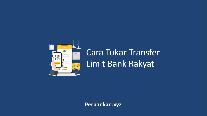 Cara Tukar Transfer Limit Bank Rakyat