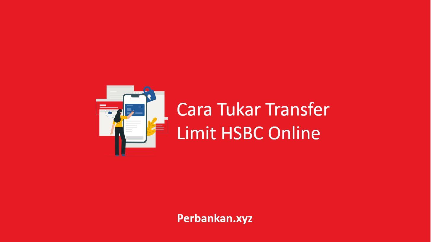 Cara Tukar Transfer Limit HSBC