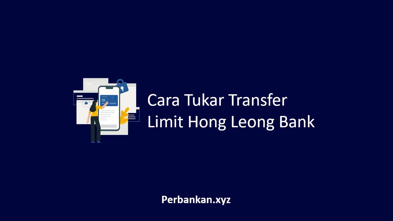 Cara Tukar Transfer Limit Hong Leong Bank