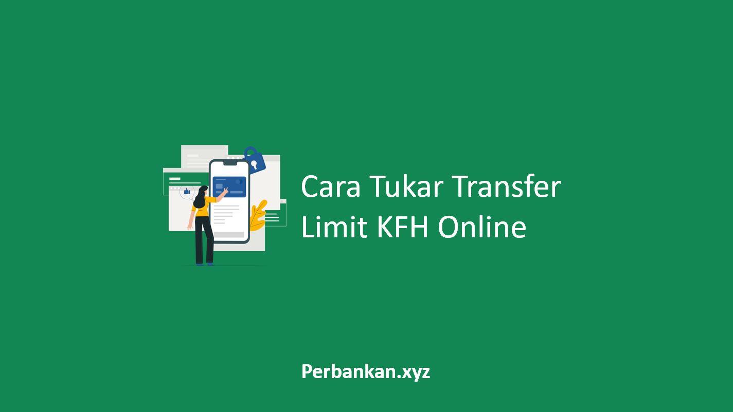 Cara Tukar Transfer Limit KFH Online