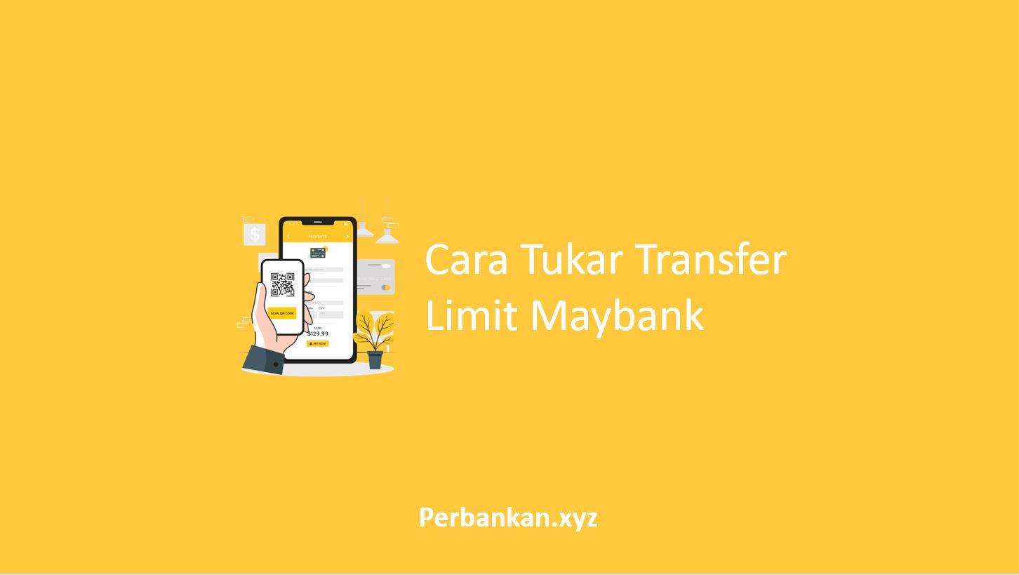 Cara Tukar Transfer Limit Maybank