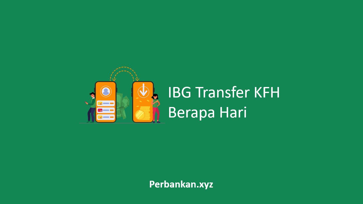 IBG Transfer KFH Berapa Hari