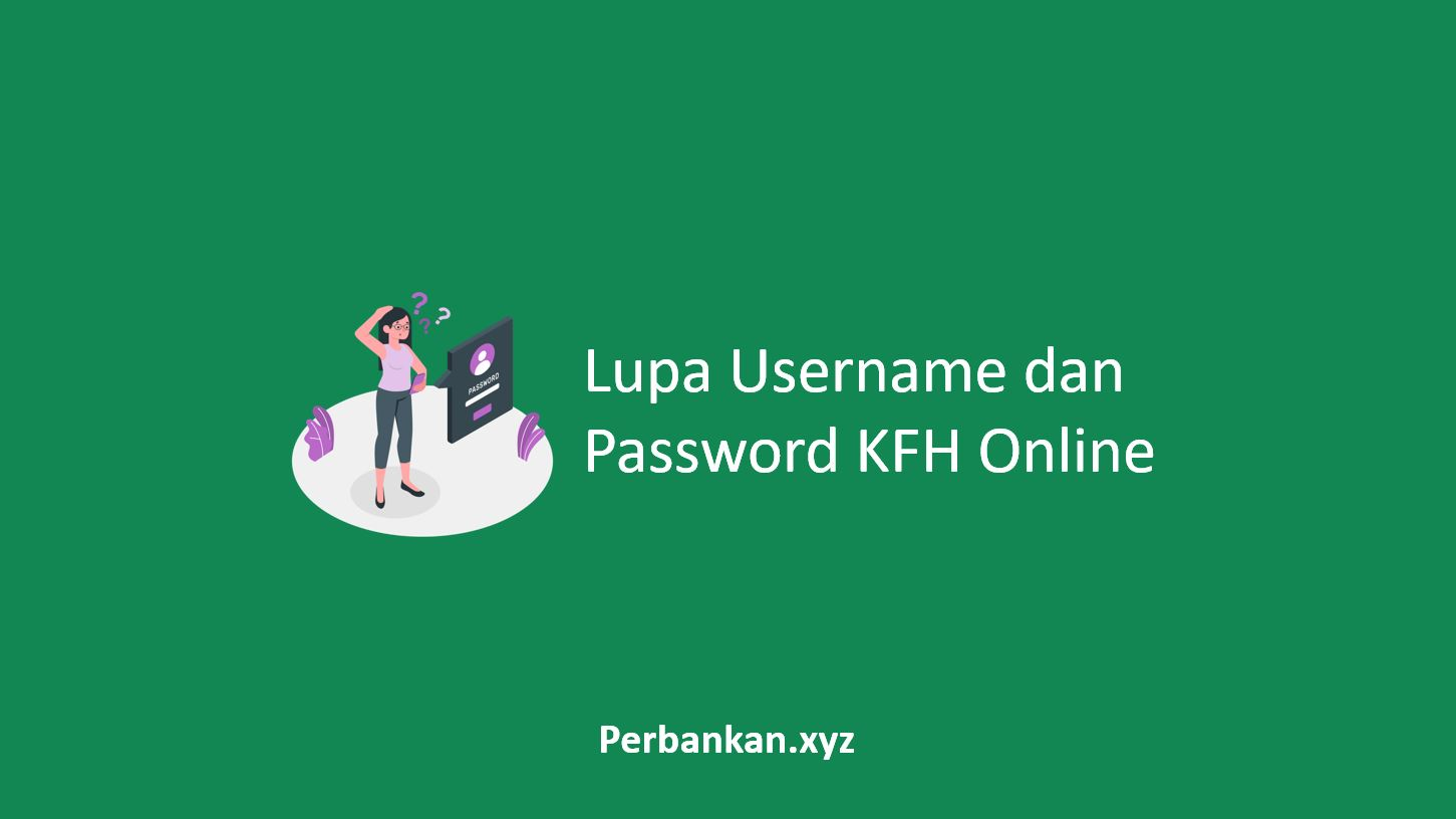 Lupa Username dan Password KFH Online
