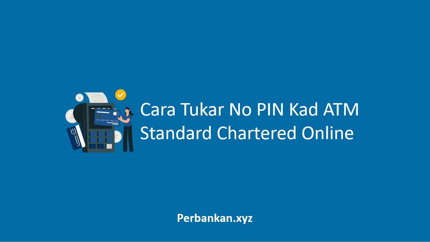 Cara Tukar No PIN Kad ATM Standard Chartered Online