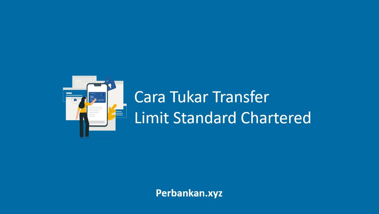 Cara Tukar Transfer Limit Standard Chartered