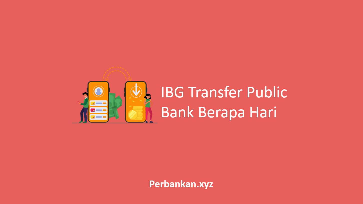 IBG Transfer Public Bank Berapa Hari